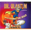 Dr. Quantum Presents: Do - It - Yourself Time Travel