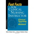 Fast Facts for the Clinical Nurse Instructor: Clinical Teaching in a Nutshell