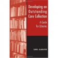 Developing an Outstanding Core Collection: A Guide for Libraries
