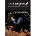 Seed Dispersal: Theory and its Application in a Changing World (Cabi Publishing)