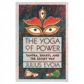 The Yoga of Power: Tantra, Shakti, and the Secret Way