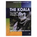 The Koala: Natural History Conservation and Management (Australian Natural History Series)