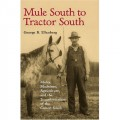 Mule South to Tractor South: Mules, Machines, Agriculture, and Culture in the South, 1850-1950