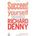 Succeed for Yourself: Unlock Your Potential for Success and Happiness - 3rd Edition