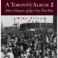 A Toronto Album 2: More Glimpses of the City That Was (No.2)