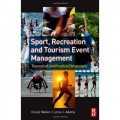 Sport, Recreation and Tourism Event Management: Theoretical and Practical Dimensions