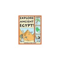 Explore Ancient Egypt!: 25 Great Projects, Activities, Experiments (Explore Your World series)