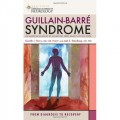 Guillain-Barre Syndrome: From Diagnosis to Recovery (American Academy of Neurology)