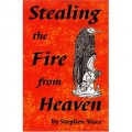 Stealing the Fire from Heaven