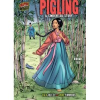 Pigling: A Cinderella Story: a Korean Tale (Graphic Universe)