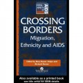Crossing Borders: Migration, Ethnicity and AIDS (Social Aspects of Aids)
