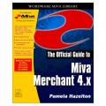 The Offical Guide to MIVA Merchant 4.X (Wordware Miva Library)