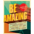 Mental Floss Presents Be Amazing: Glow in the Dark, Control the Weather, Perform Your Own Surgery, Get Out of Jury Duty, Identify a Witch, Colonize a Nation, Impress a Girl, Make a Zombie, Start Your Own Religion