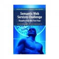 Semantic Web Services Challenge: Results from the First Year (Semantic Web and Beyond)