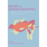 Sport and Gender Identities: Masculinities, Femininities and Sexualities