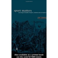 Sport Matters: Sociological Studies of Sport, Violence and Civilisation