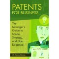 Patents for Business: The Manager's Guide to Scope, Strategy, and Due Diligence